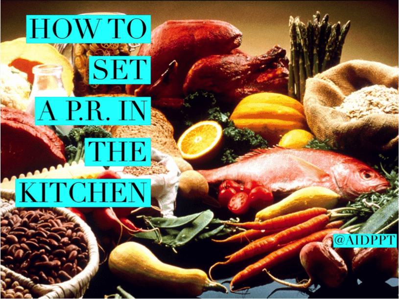 How To Set a PR In The Kitchen — AID PPT